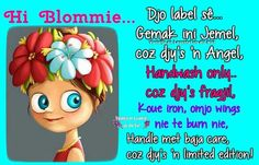 Afrikaanse Quotes, Goeie More, Strong Quotes, Humor, Words, Friendship, Journal, Messages, Humour