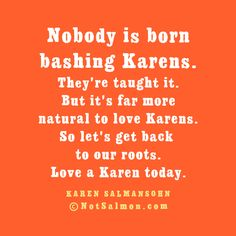 No More #karenmemes! Let's support #Karens everywhere! You can start by visiting my website! :) :) Karen Memes, Karen Salmansohn, Funny Quotes, Let It Be, Funny Phrases, Funny Qoutes, Rumi Quotes, Hilarious Quotes, Humorous Quotes