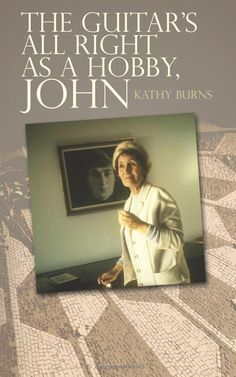 The Guitar's All Right as a Hobby, John: Kathy Burns