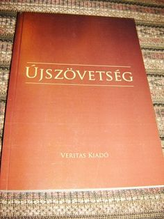 Hungarian New Testament / Ujszovetseg forditotta Karoli Gaspar / Veritas Ujonnan Revidealt Kiadas