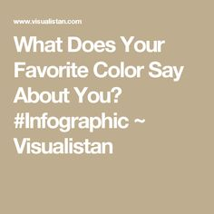 What Does Your Favorite Color Say About You? #Infographic ~ Visualistan