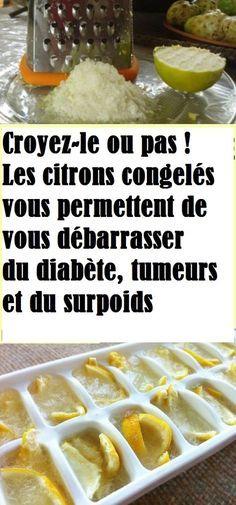 Croyez-le ou pas ! Les citrons congelés vous permettent de vous débarrasser du diabète, tumeurs et du surpoids