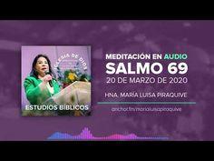 Meditación del Salmo 69, 20 de Marzo del 2020, realizado por la hermana María Luisa Piraquive... - YouTube