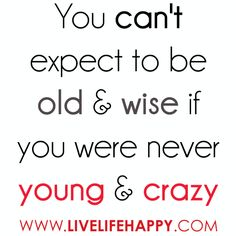 AGREE! I will never have a mid-life crisis since I 100% lived in the moment each day since I was a teenager. No regrets, especially now that I am getting older. Live in the moment -- enjoy this one life we have.