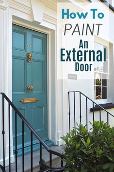 Step-by-step guide to painting an external door properly, using M&L Paints Full Gloss Paint. How to prep and prime a door ready for paint application. Painting a front door teal. Teal Door, Yellow Front Doors, Front Door Paint Colors, Front Door Decor, Front Porch, Painted Exterior Doors, Painted Front Doors, Exterior Paint, Exterior Design