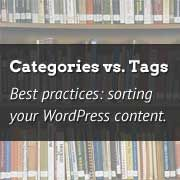 Categories vs Tags – SEO Best Practices for Sorting your Content