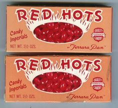 (Red Hots boxes).  The Ferrera Pan Candy Company, Chicago, Illinois, was founded in 1896 by Salvatore Ferrara.  They started making Red Hots in the 1930's.