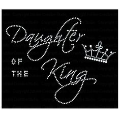 Daughter of The King Rhinestone Crystal T-Shirt Transfer by JCS Rhinestones - BoughtAgain Christian Quotes Images, Bling Shirts, Rhinestone Tshirts, Women Of Faith, Strong Women, T Shirt Transfers, Daughters Of The King, Godly Woman, Queen Quotes