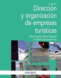 Dirección y organización de empresas turísticas. María Ángeles Gallego Águeda, Cristóbal Casanueva Rocha. Máis información no catálogo: http://kmelot.biblioteca.udc.es/record=b1536814~S1*spi