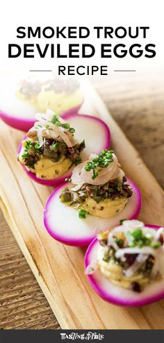 Top each of these deviled eggs (colored bright pink, thanks to a beet brine) with smoked trout, olive relish and sharp pickled shallots.