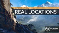 Importing Real World Locations Into Unreal Engine 4 - Beginners Tutorial...