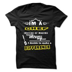 (Tshirt Top Tshirt Deals) Chef makes a difference.   Shirts of year