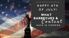 Happy #4th of July! What #BBQ And #Content Has In Common