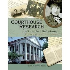 Courthouse Research for Family Historians: Your Guide to Genealogical Treasures by Christine Rose ~ Currently borrowing this book & it looks useful so far.