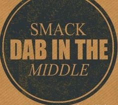 """Southern Sayings - Smack dab. More accurately, """"Right smack dab in the middle. Southern Words, Southern Phrases, Southern Humor, Southern Ladies, Southern Pride, Southern Comfort, Southern Belle, Southern Quotes, Southern Charm"""