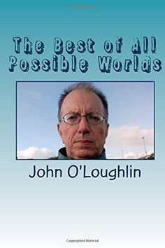 The Best of All Possible Worlds by John O'Loughlin http://www.amazon.com/dp/1511684135/ref=cm_sw_r_pi_dp_NEJmvb0Z6HEYR