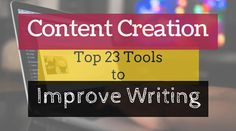 Content Creation: Top 23 Tools to Improve Writing #ContentCreation #ContentCreationFreeTools #ImproveyourWriting #Improvewriting #ImproveBlogPostWriting
