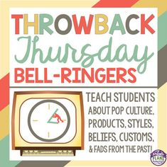 BELL RINGERS: THROWBACK THURSDAYEngage your students every Thursday by starting your class with these 40 Throwback Thursday bell-ringers!  Each slide presents and explains a pop culture element, product, style, belief, custom, or fad from the past.  Also included on each slide is a link to a video that relates to the topic.