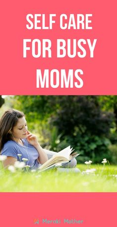Easy Self-Care for Busy Moms. Become a better mom by making sure you look after yourself.  #selfcareformoms #selfcare #parenting #momlife