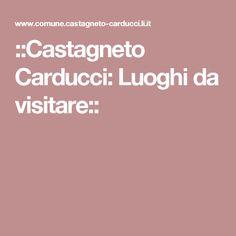 ::Castagneto Carducci: Luoghi da visitare::