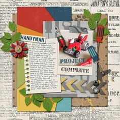 """Layout: Handyman - Project Complete by Angie (angiepangie) Template:SO February Template 2 Reasons CTM Loves: """"I love the story!  The kit chosen was perfect - the colors play perfectly with the photo and her shadowing is awesome. A+"""""""