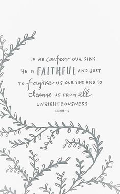 "Dec 3 ""If we confess our sins, he is faithful and just to forgive us our sins and to cleanse us from all unrighteousness. Bible Verses Quotes, Jesus Quotes, Bible Scriptures, Faith Quotes, Godly Quotes, Lds Quotes, Biblical Quotes, Quotable Quotes, Christian Faith"