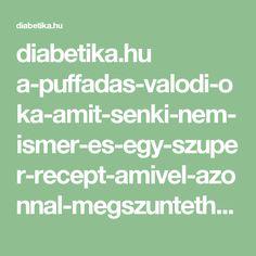 diabetika.hu a-puffadas-valodi-oka-amit-senki-nem-ismer-es-egy-szuper-recept-amivel-azonnal-megszuntetheto Math Equations