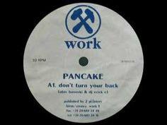 """Pancake - """"Don't Turn Your Back"""" (1993)."""
