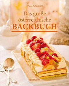 Das große österreichische Backbuch: Amazon.de: Franz Schmeißl: Bücher