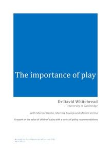 The Importance of Play - very detailed paper.  some great points, especially page5, point 2.2.  Also relevant for Australia.  would be great info for a speech, meeting or assignment on play.