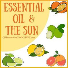 Phototoxic - Citrus Essential Oils and the Sun - ONE essential COMMUNITY