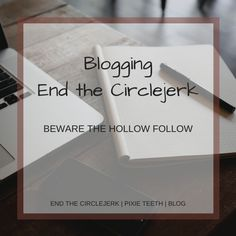 Blogging | End the circlejerk read it now! #blog #blogger