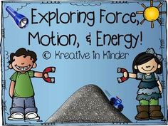 Exploring Force, Motion, & Energy (Including Magnets) In The Primary Classroom!  In this 53-page packet, you will find a month long unit for exploring force, motion, and energy.  There are vocabulary cards, activities, experiments, and worksheets in this unit.  The scope and sequence includes: Magnets & Movement, Location, Sound & Light, and Heat.  $