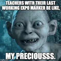 Ms. Rose's Meme!<<<< my mom is exactly like that. She will not even let me touch it if it is her last good marker