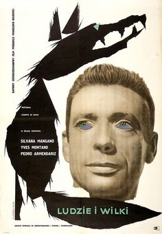 Men and Wolves, Polish Film Poster,by Roman Cieslewicz Cool Posters, Film Posters, Yves Montand, Polish Films, Ballet Posters, Roman, Polish Posters, French Movies, Graphic Art