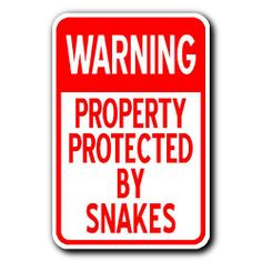 """WARNING - PROPERTY PROTECTED BY SNAKES Sign 1 - 12""""x18"""" Metal Sign - Click Pic to go to our website and buy it now! $14.99"""