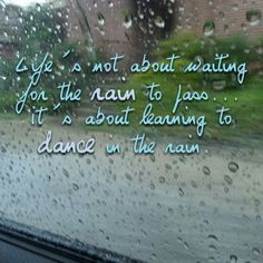 #Life's not about waiting for the rain to pass... it's about learning to #dance in the #rain #quote #myphoto
