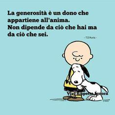 Sacrosanto,infatti generalmente le persone più possiedono e meno sono generose ................................Very true, indeed people generally have more and have less generos