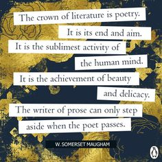 Poetry, according to W. Somerset Maugham, is the sublimest activity of the human mind.