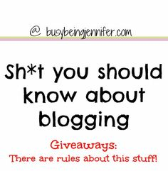 Sh*t You Should Know About Blogging: Giveaways have Rules!