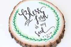 Rustic, Chic Tree Slice, Wall Hanger + Wood Sign with Bible Verse and modern calligraphy - Medium Slice | Psalm 103 | Bless the Lord oh my soul