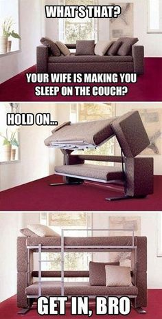 Fun - What's that? Your wife is making you sleep on the couch?