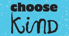 Choose Kind from Wonder by R.J. Palacio