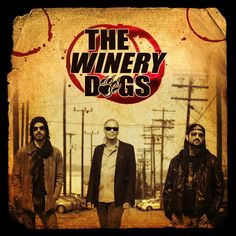All The Time I Was Listening To My Own Wall of Sound: The Winery Dogs - The Winery Dogs