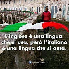 'O inglês é uma língua que você usa, mas o italiano é uma língua que você ama.' Che bella!