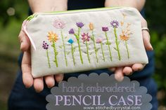 STITCHED by Crystal: Tutorial: Hand Embroidered Pencil Case