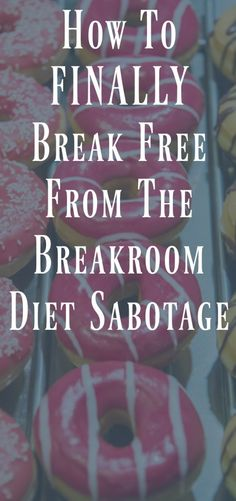 If the breakroom at work is wrecking your diet, try these strategies.