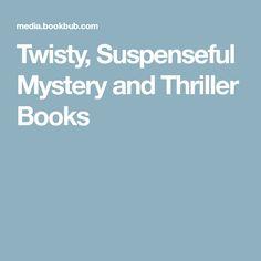 Twisty, Suspenseful Mystery and Thriller Books