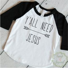 Christian Shirt, Y'all Need Jesus - perfect for your little one to wear all year round! We at Bump and Beyond Designs love to help you celebrate life's precious moments! This American Apparel raglan s