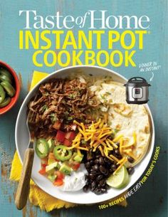 "Read ""Taste of Home Instant Pot Cookbook Savor 111 Must-have Recipes Made Easy in the Instant Pot"" by available from Rakuten Kobo. Instant Pots are the hottest appliances on the market today, and they are changing the way we cook. The Taste of Home In. Instant Pot, Lunches And Dinners, Meals, Hispanic Kitchen, Balsamic Chicken, Multicooker, Taste Of Home, Breakfast Dishes, Food Hacks"